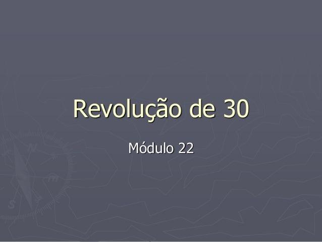 Revolução de 30 Módulo 22
