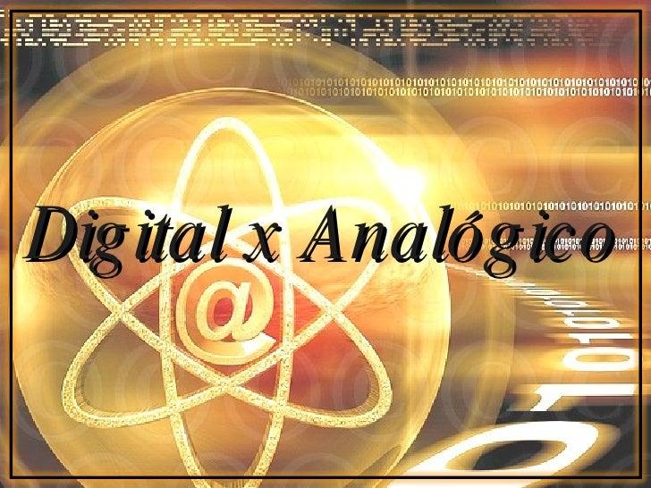 Dig ital x Analóg ico