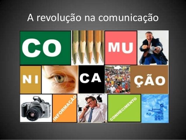 A revolução na comunicação