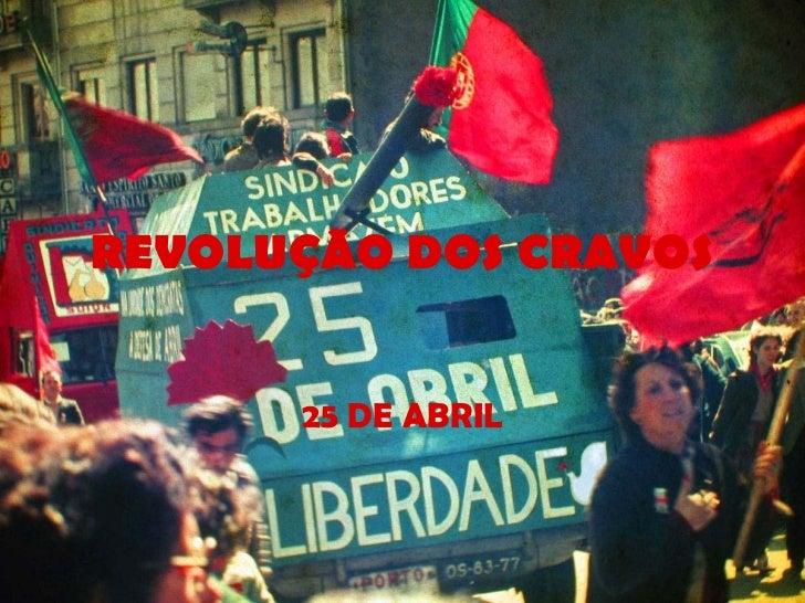 REVOLUÇÃO DOS CRAVOS 25 DE ABRIL
