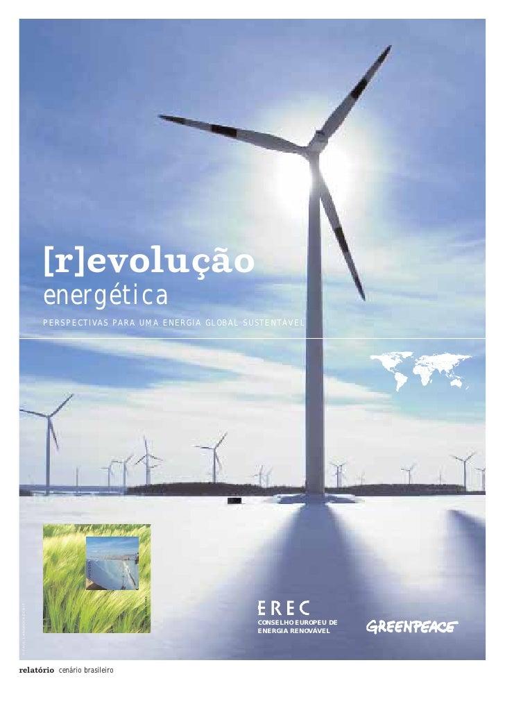 [r]evolução                         energética                         PERSPECTIVAS PARA UMA ENERGIA GLOBAL SUSTENTÁVEL   ...
