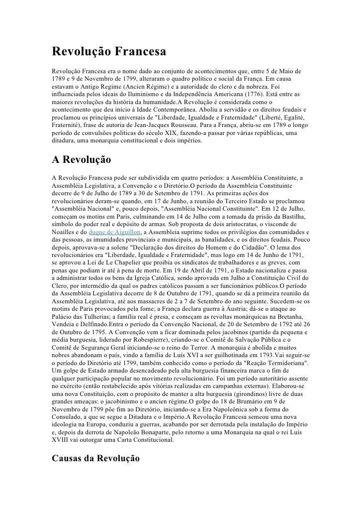 Revolução Francesa Revolução Francesa era o nome dado ao conjunto de acontecimentos que, entre 5 de Maio de 1789 e 9 de No...