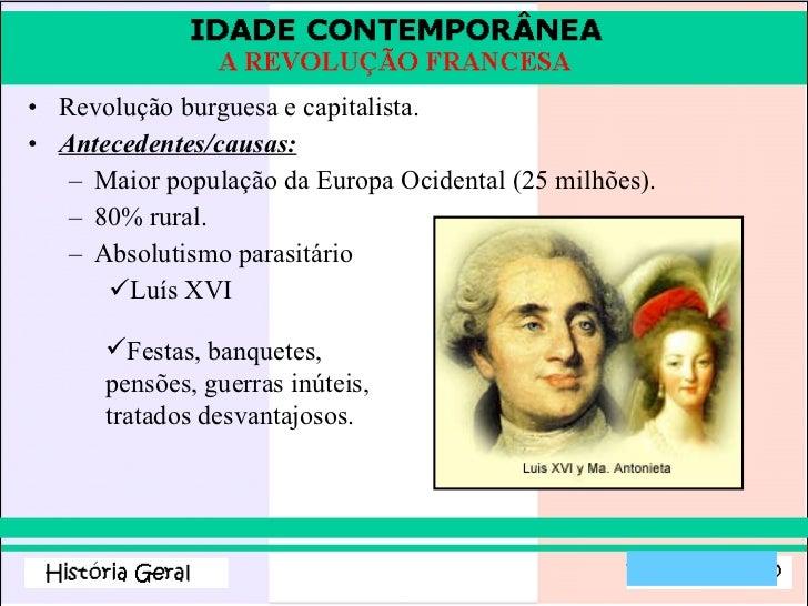 <ul><li>Revolução burguesa e capitalista. </li></ul><ul><li>Antecedentes/causas: </li></ul><ul><ul><li>Maior população da ...