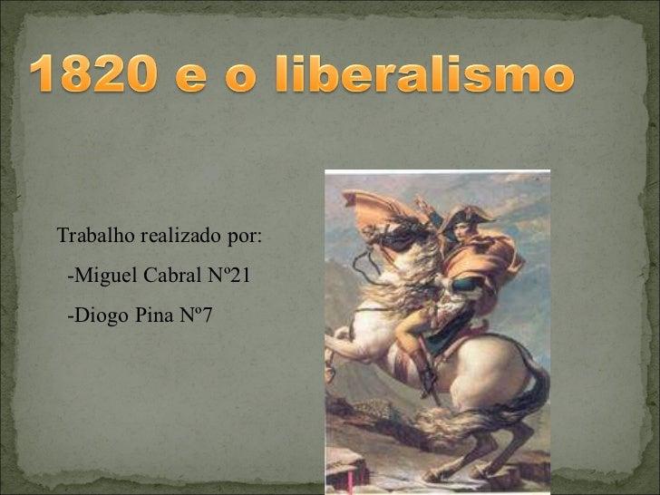 Trabalho realizado por: -Miguel Cabral Nº21 -Diogo Pina Nº7