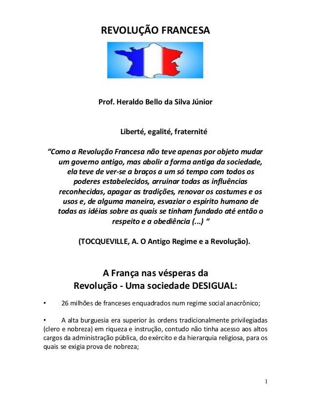 """REVOLUÇÃO FRANCESA Prof. Heraldo Bello da Silva Júnior Liberté, egalité, fraternité """"Como a Revolução Francesa não teve ap..."""