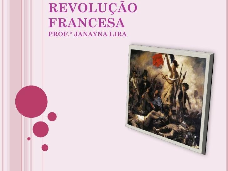 REVOLUÇÃOFRANCESAPROF.ª JANAYNA LIRA