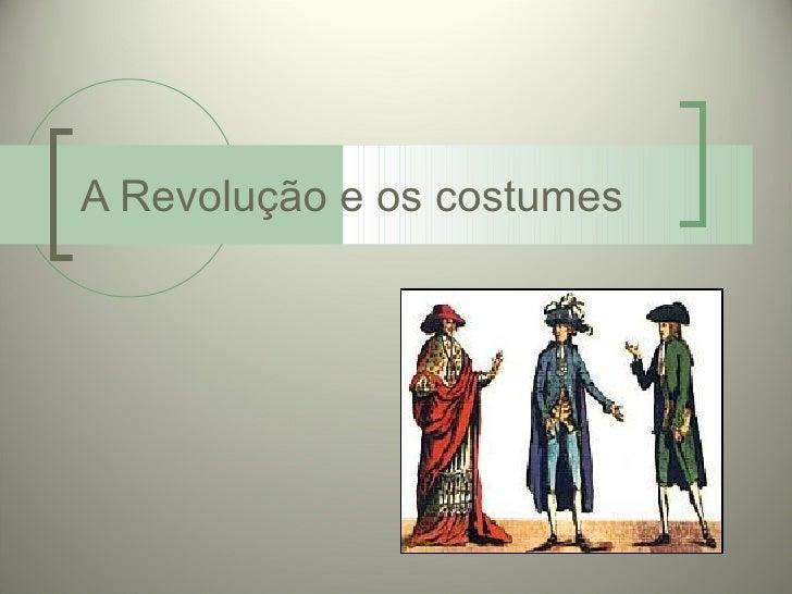 A Revolução e os costumes