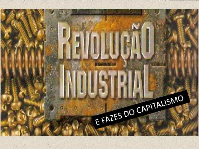 Você aqui verá um resumo sobre as revoluções industriais  1ª Revolução industrial  2ª Revolução industrial  3ª Revoluçã...