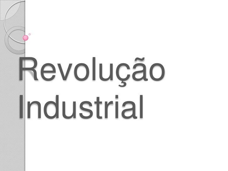 Revolução Industrial<br />