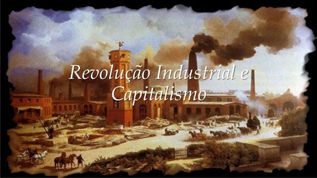 Revolução Industrial e Capitalismo