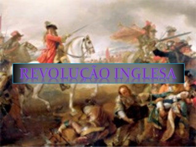 DO ABSOLUTISMO À MONARQUIA PARLAMENTAR Dos séculos XVI até meados do século XVII, a Inglaterra foi governada por reis abs...