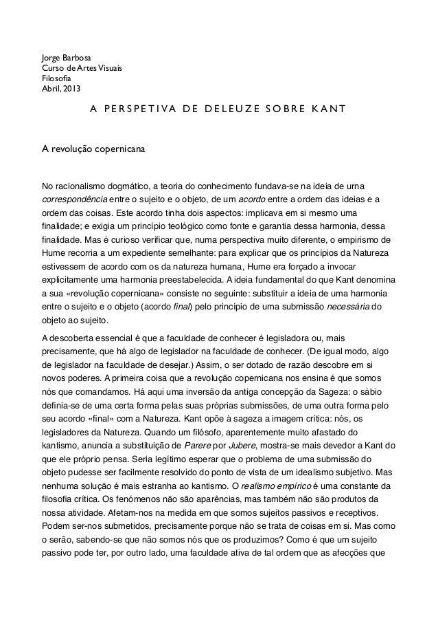 Jorge Barbosa  Curso de Artes Visuais  Filosofia  Abril, 2013   A P E R S P E T I V A D E D E L E U Z E S O B R E K A N...