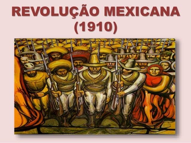 REVOLUÇÃO MEXICANA (1910)