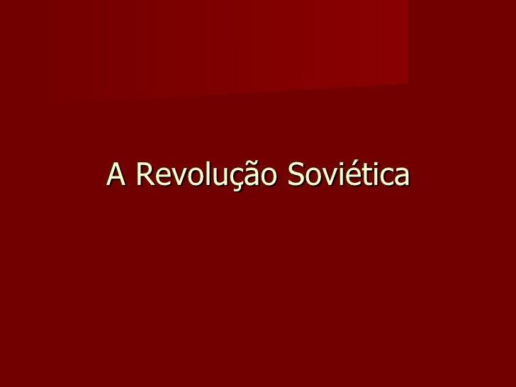 A Revolução Soviética