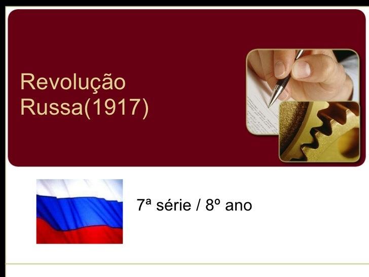 Revolução Russa(1917) 7ª série / 8º ano