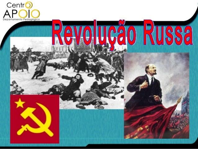 Revolução RussaOs comunistas não se rebaixam emdissimular suas idéias e seus objetivos.Declaram abertamente que seus finss...