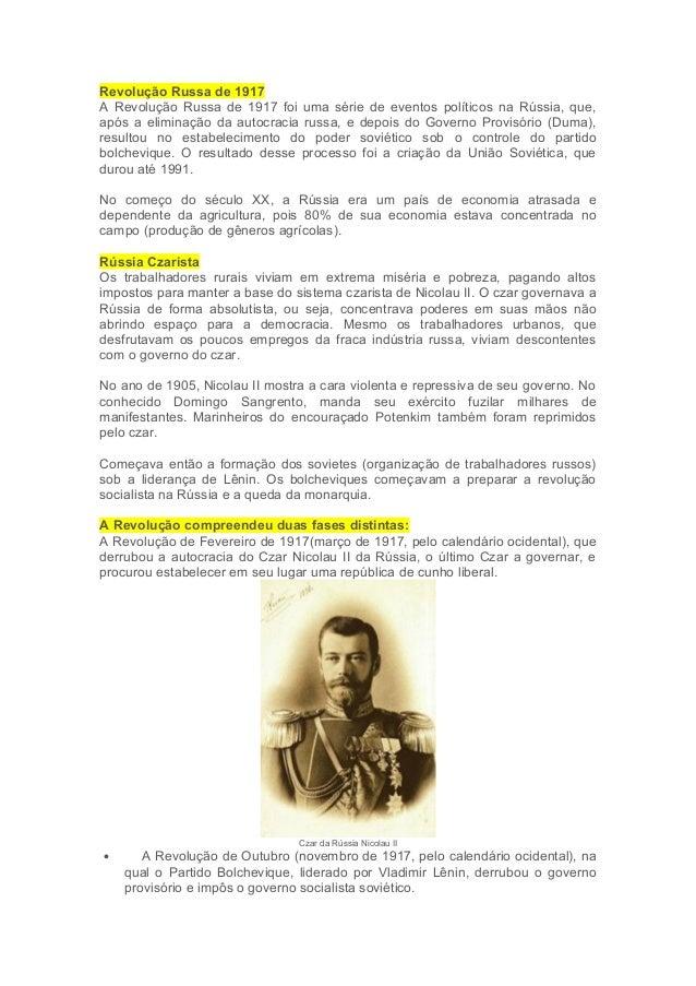 Revolução Russa de 1917  A Revolução Russa de 1917 foi uma série de eventos políticos na Rússia, que,  após a eliminação d...