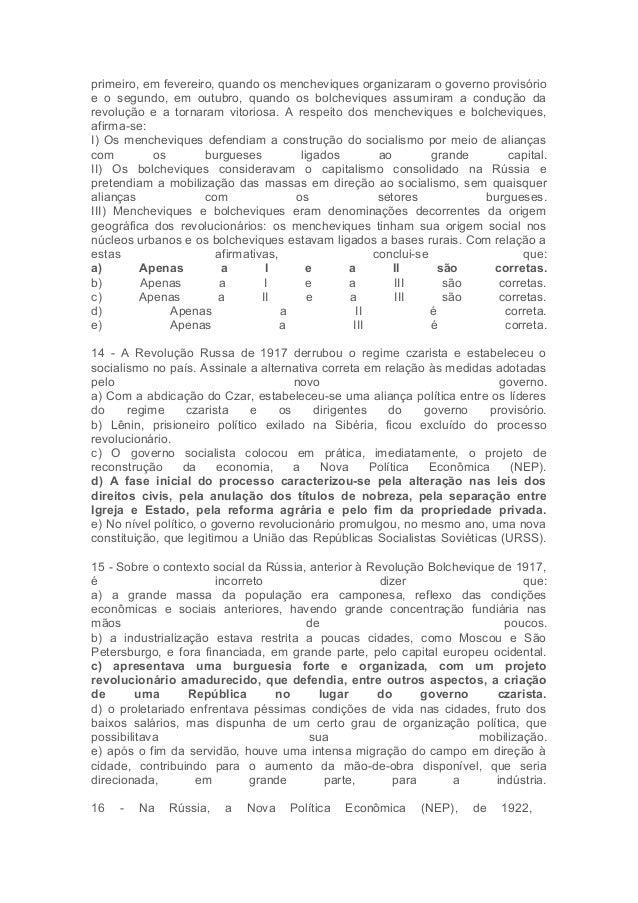primeiro, em fevereiro, quando os mencheviques organizaram o governo provisório  e o segundo, em outubro, quando os bolche...