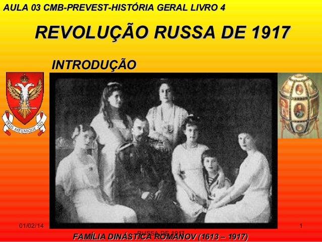 AULA 03 CMB-PREVEST-HISTÓRIA GERAL LIVRO 4  REVOLUÇÃO RUSSA DE 1917 INTRODUÇÃO  01/02/14  PROF VICENTE - REVOLUÇÃO RUSSA D...