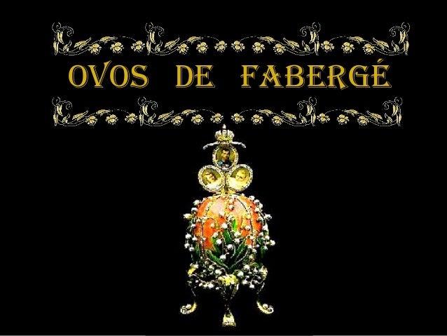 OVOS DE FABERGÉ