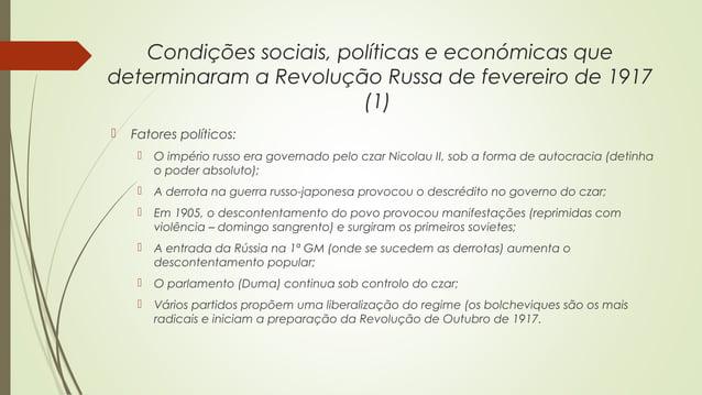 Condições sociais, políticas e económicas que determinaram a Revolução Russa de fevereiro de 1917 (1)   Fatores políticos...