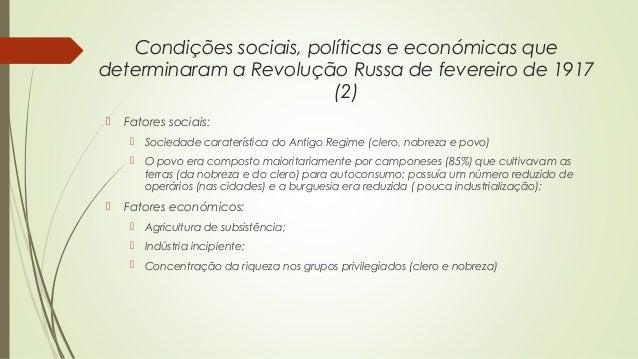 Condições sociais, políticas e económicas que determinaram a Revolução Russa de fevereiro de 1917 (2)   Fatores sociais: ...