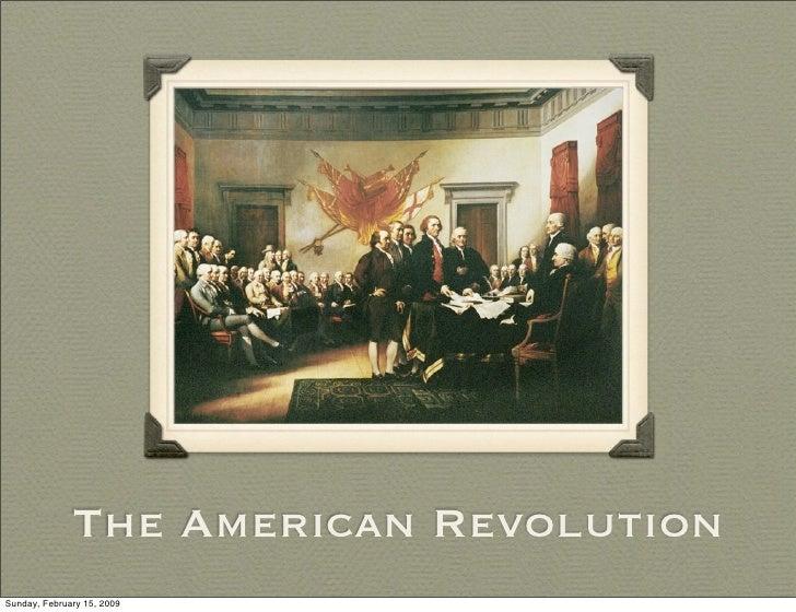 The American Revolution Sunday, February 15, 2009