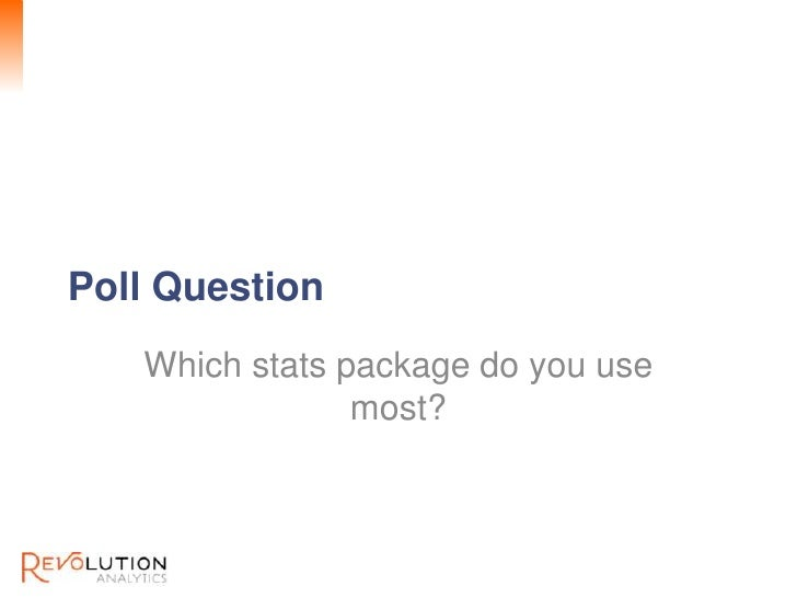 Revolution ConfidentialPoll Question   Which stats package do you use                most?