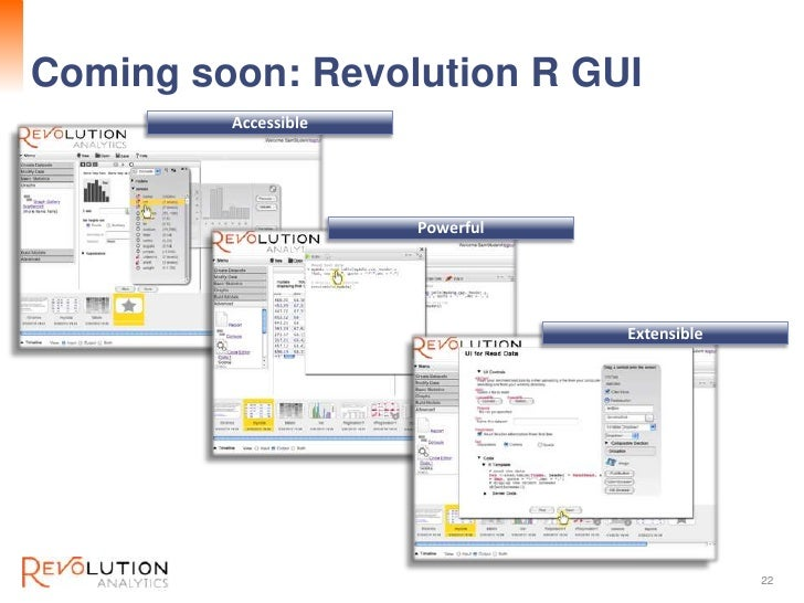 Coming soon: Revolution R GUI        Revolution Confidential         Accessible                      Powerful             ...