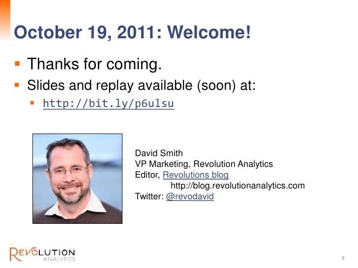 October 19, 2011: Welcome!                                  Revolution Confidential Thanks for coming. Slides and replay...