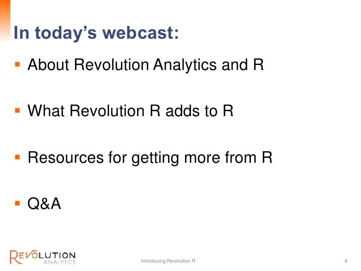In today's webcast:                         Revolution Confidential About Revolution Analytics and R What Revolution R a...
