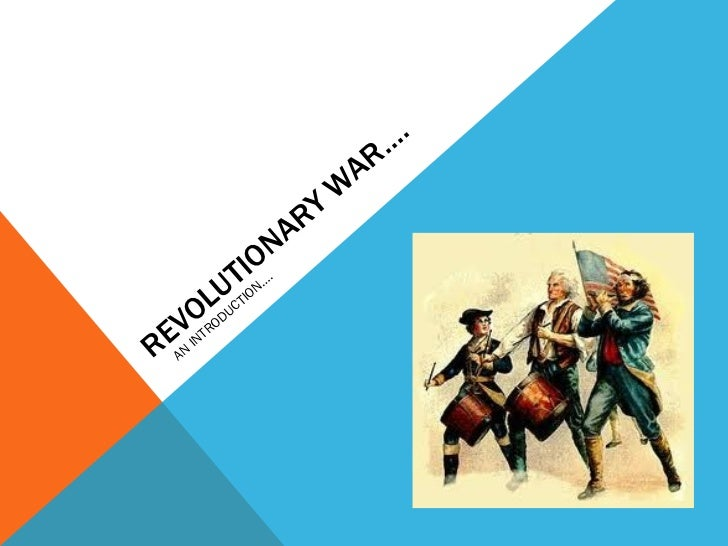 revolutionary war essay intro Free essays on revolutionary war available at echeatcom, the largest free essay community.