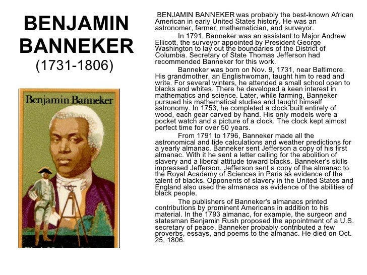 an introduction to the life of benjamin banneker Benjamin banneker essay examples  493 words 1 page an introduction to the life of benjamin banneker an african-american mathematician 474 words 1 page the life and accomplishments of benjamin banneker 396 words 1 page the early life and achievements of benjamin banneker 836 words 2 pages a biography of benjamin banneker the.