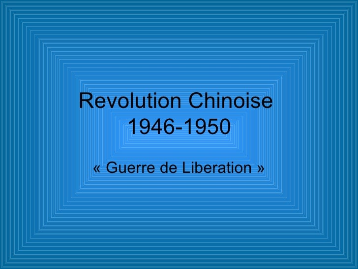 Revolution Chinoise  1946-1950 «Guerre de Liberation»