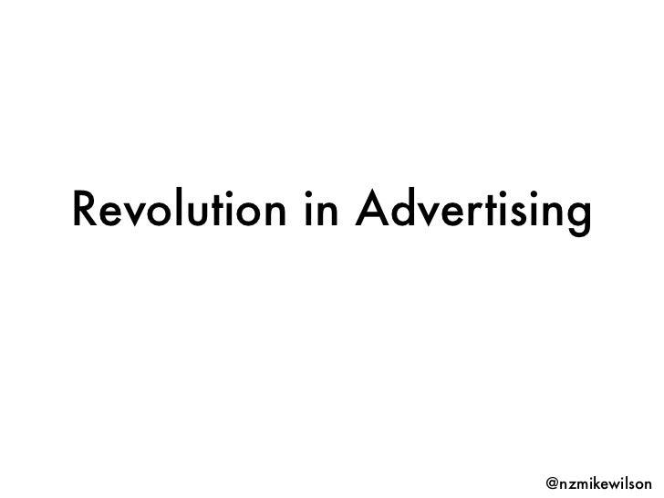 Revolution in Advertising                      @nzmikewilson