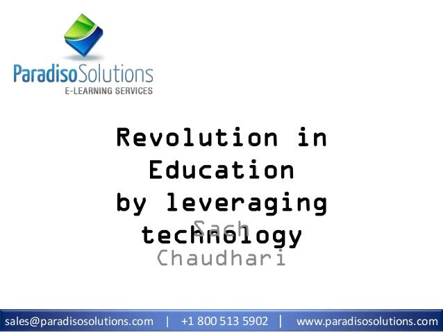 sales@paradisosolutions.com | +1 800 513 5902 | www.paradisosolutions.com Revolution in Education by leveraging technology...