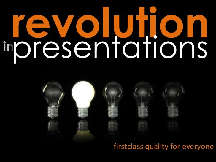 in revolution   presentations firstclass quality for everyone