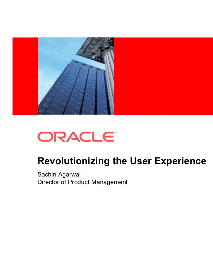 Revolutionizing the User ExperienceSachin AgarwalDirector of Product Management