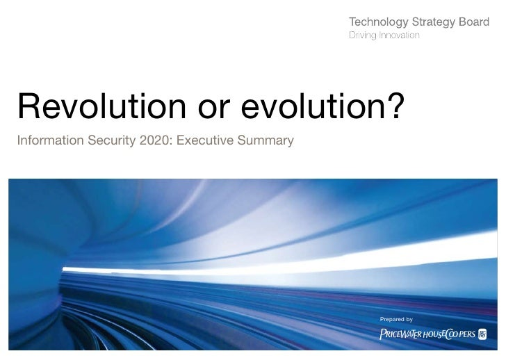 Information security     Revolution or evolution? Information Security 2020: Executive Summary                            ...