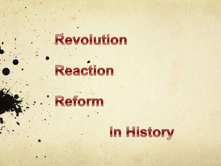 RevolutionReactionReform               in History<br />
