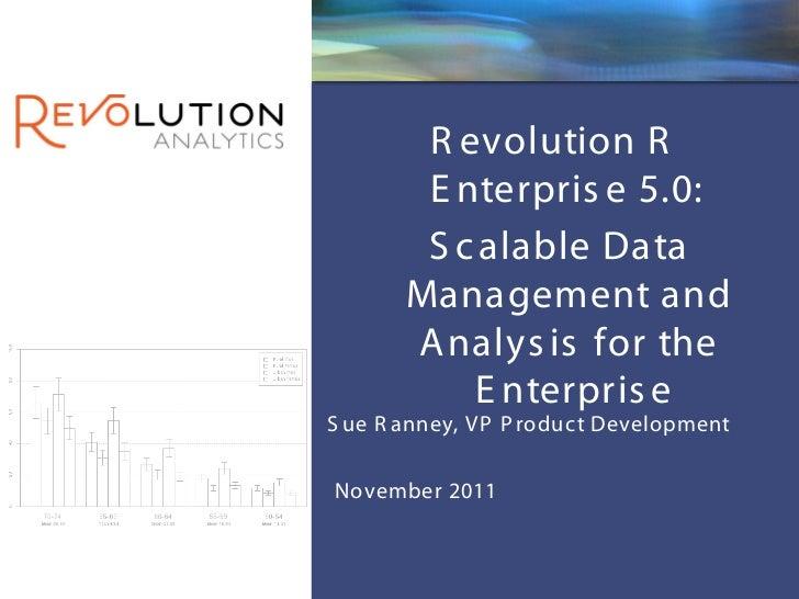 Revolution Confidential        R evolution R        E nterpris e 5.0:        S c alable Data       Management and       A ...