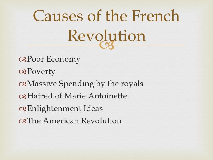 the extent to which the french revolution was caused by the economic depression The french revolution's effects on europe the effects of the french revolution were political, social, economic, and religious europe was devastated and overjoyed by a revolution that happened in only france.