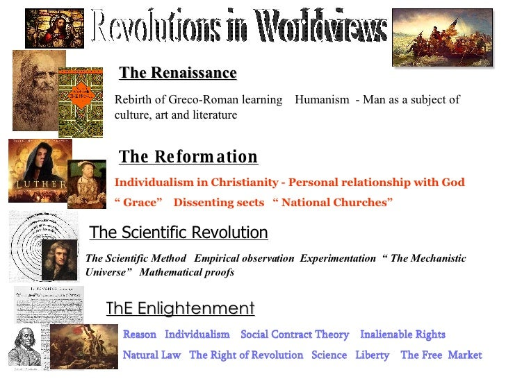 Revolutions in Worldviews The Renaissance Rebirth of Greco-Roman learning  Humanism  - Man as a subject of culture, art an...