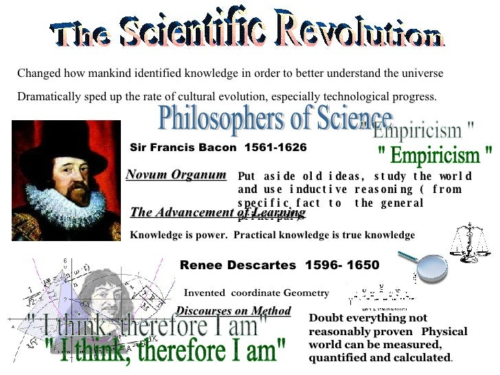 The Scientific Revolution Changed how mankind identified knowledge in order to better understand the universe Dramatically...