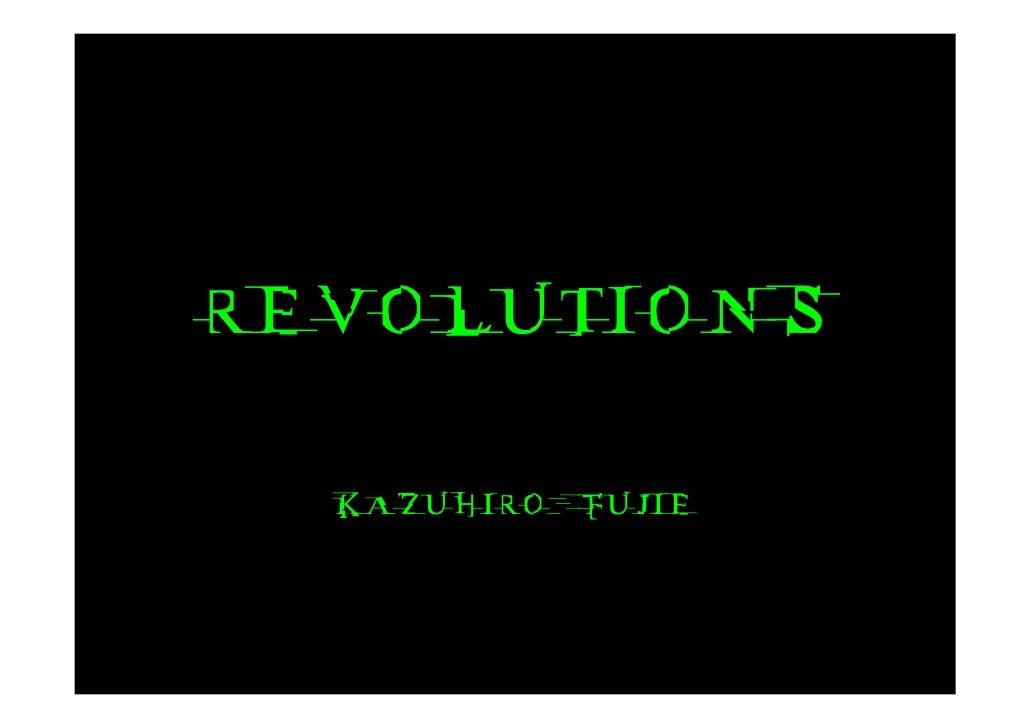 REVOLUTIONS    KAZUHIRO   FUJIE
