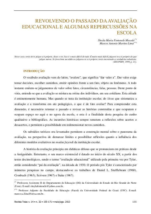 REVOLVENDO O PASSADO DA AVALIAÇÃO EDUCACIONAL E ALGUMAS REPERCUSSÕES NA ESCOLA Sheyla Maria Fontenele Macedo (*) Marcos An...