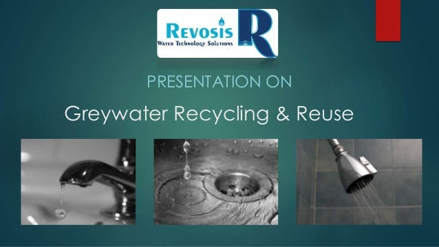 Greywater Recycling & Reuse PRESENTATION ON