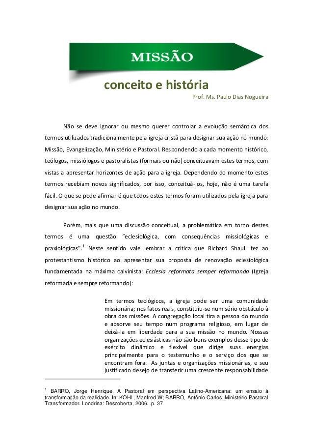conceito e história  Prof. Ms. Paulo Dias Nogueira  Não se deve ignorar ou mesmo querer controlar a evolução semântica dos...