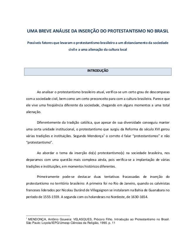 UMA BREVE ANÁLISE DA INSERÇÃO DO PROTESTANTISMO NO BRASIL  Possíveis fatores que levaram o protestantismo brasileiro a um ...