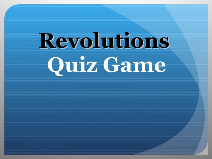 Revolutions  Quiz Game